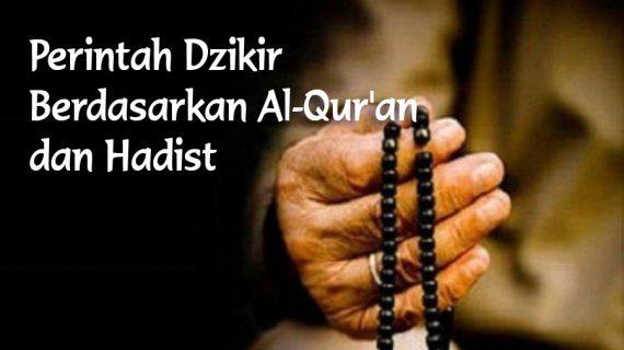 Perintah Dzikir Berdasarkan Al-Qur'an dan Hadist